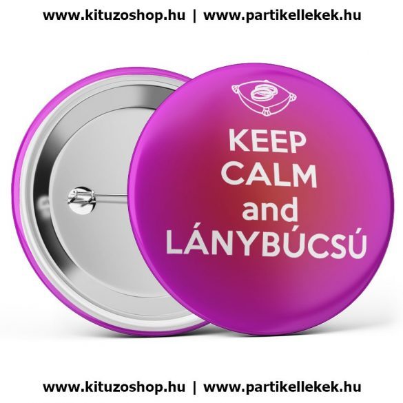 Keep calm and lánybúcsú kitűző