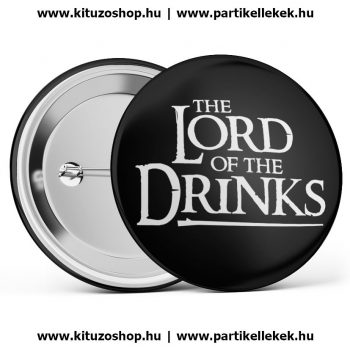 The Lord Of The Drinks fekete kitűző